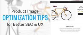 Product Image Optimization Tips for Better SEO and UX thumbnail