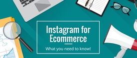 Instagram for Ecommerce: What You Need To Know thumbnail
