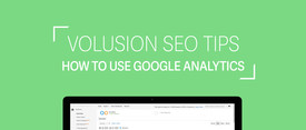 Volusion SEO Tips: How To Use Google Analytics thumbnail