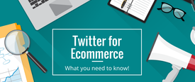 Twitter for Ecommerce: How to Market your Brand on Twitter thumbnail